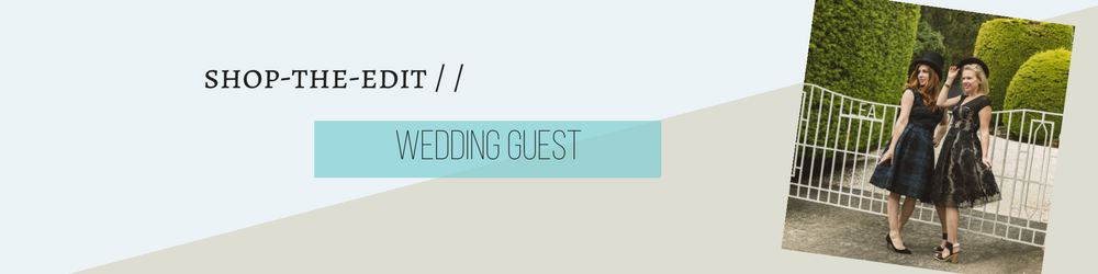 Shop the edit - Wedding Guest