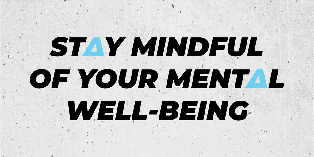 Stay mindful of your mental well-being