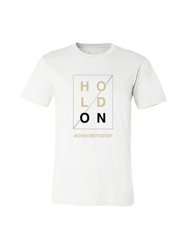 HOLD ON - WHITE TEE