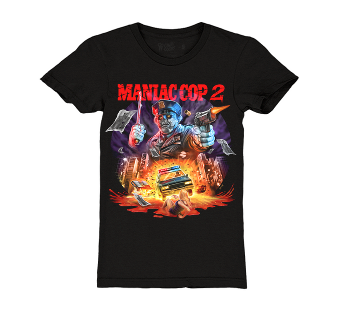 MANIAC COP 2 - GIRLS T-SHIRT - VERSION 1