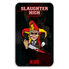 SLAUGHTER HIGH - ENAMEL PIN