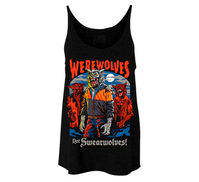 WEREWOLVES, NOT SWEARWOLVES - LADIES SLOUCHY TANKTOP