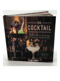 Dr Cocktail 50 Spirited Infusions to Stimulate the Mind