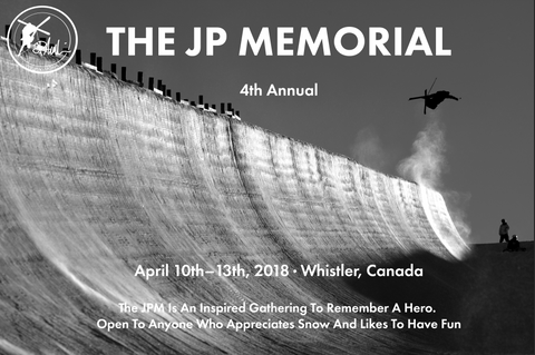THE FOURTH ANNUAL JP MEMORIAL |  APRIL 11- 13, 2018 IN WHISTLER, BC