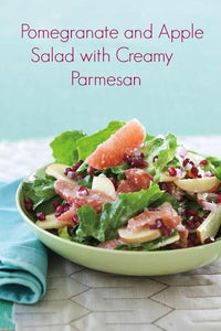 Pomegranate and Apple Salad with Creamy Parmesan and a review and giveaway of Dairy Made Easy