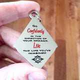 Go Confidently in the Direction of Your Dreams - Key Chain