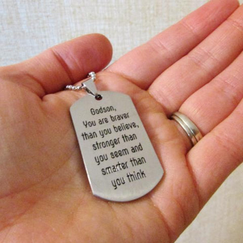 Godson, you are braver than you believe... - Dogtag Necklace