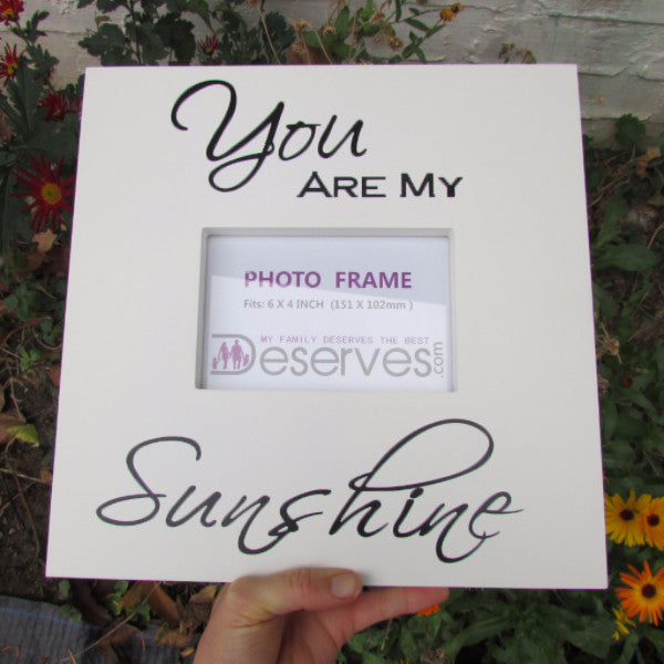 You Are My Sunshine Picture Frame Deservescom