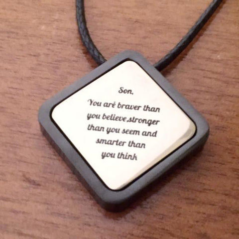 Son, You are Braver Than You Believe... - Necklace