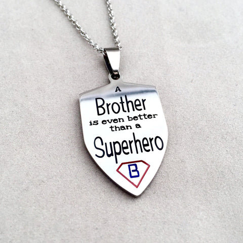 A Brother is Even Better Than a Superhero - Necklace