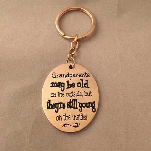 Grandparents may be old on the outside - Key Chain
