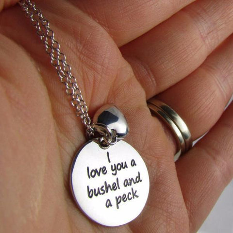 I Love You a Bushel and a Peck - Necklace