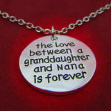The Love Between Granddaughter and Nana is Forever - Necklace