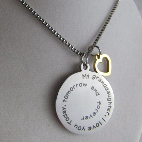 My Granddaughter, I love you today, tomorrow and forever - Necklace