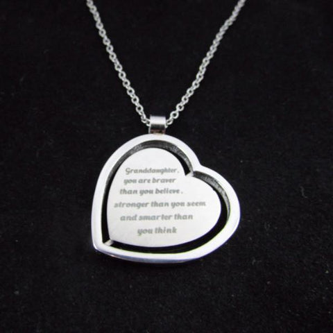 Granddaughter, you are braver than you believe, stronger than you seem and smarter than you think - Heart Necklace