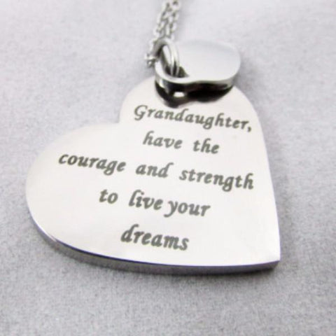 Granddaughter, have the courage and strength to live your dreams - Heart Necklace