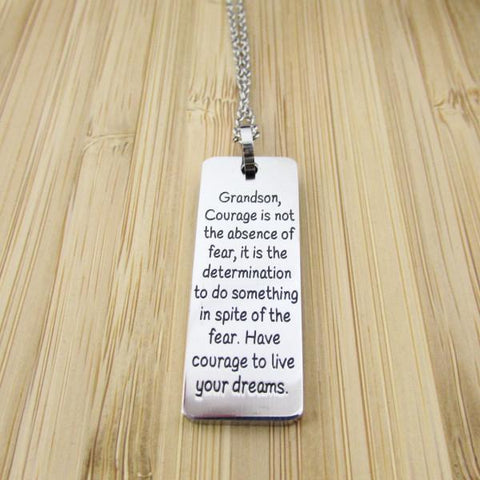Grandson, Courage is not the absence of fear... - Necklace