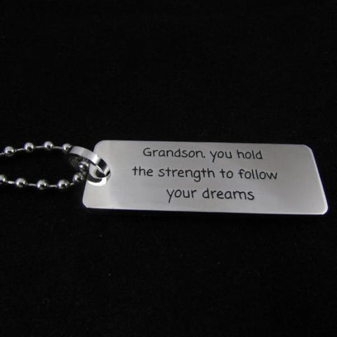 Grandson, You Hold the Strength to Follow Your Dreams - Necklace