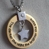The darker the night, the brighter the stars - Necklace
