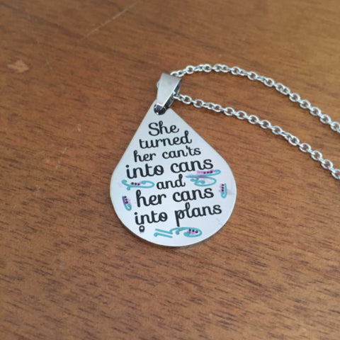 She Turned Her Can'ts into Cans - Necklace