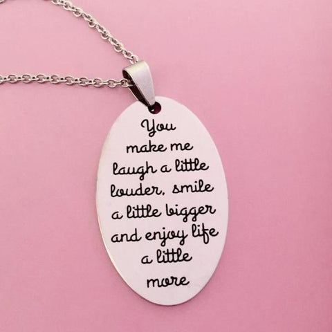 You Make Me Laugh a Little Louder - Necklace