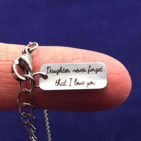 Daughter, Never Forget That I Love You - Necklace With Stone