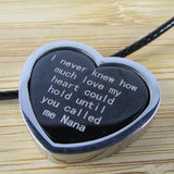 I Never Knew How Much My Heart Could Hold Until You Called Me Nana - Necklace