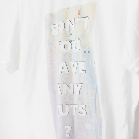 DON'T YOU HAVE ANY GUTS ? TEE