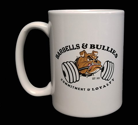 Barbells and Bullies 15oz Ceramic Coffee Mug