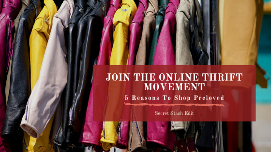 Join the Online Thrift Movement: 5 Reasons to Shop Preloved