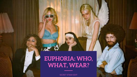 Euphoria: Who, What, Wear?