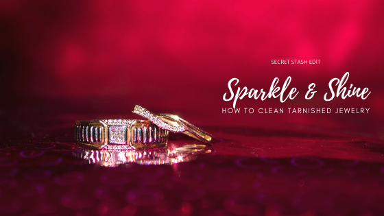 Sparkle & Shine: How to Clean Tarnished Jewelry (With Stuff You Already Own!)