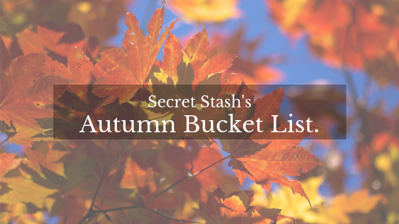 Secret Stash's Autumn Bucket List