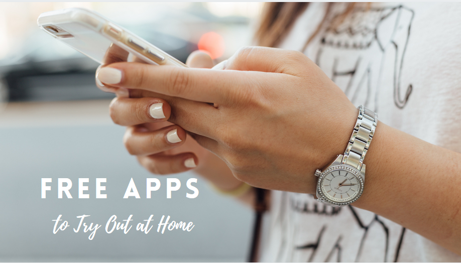 Free Apps To Try Out At Home