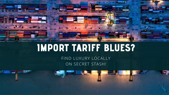 Import Tariff Blues? Find Luxury Locally on Secret Stash