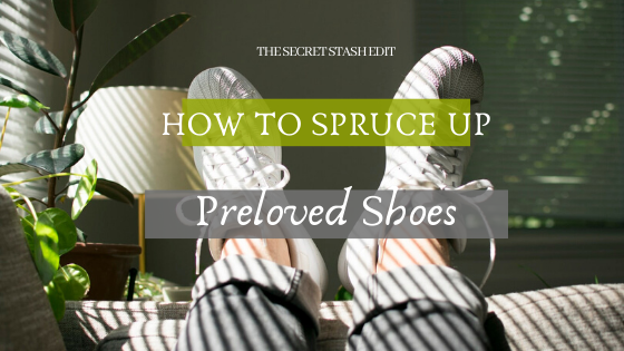 How to Spruce Up Preloved Shoes