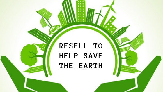 Resell To Help Save The Earth