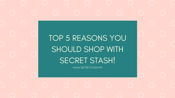Top 5 reasons you should shop with Secret Stash