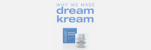 Why we made the Dream Kream