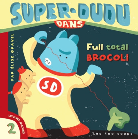 Super-Dudu Dans Full Total Brocoli