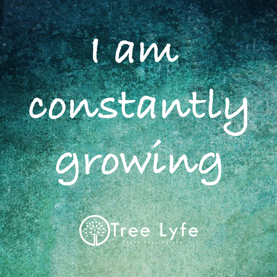 I am constantly growing