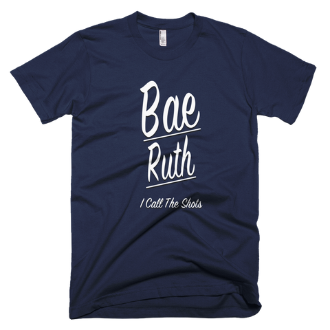 Bae Ruth I Call The Shots T-Shirt