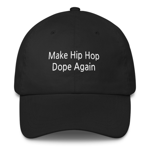make hip hop dope again dad hat black