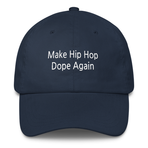 make hip hop dope again dad hat navy