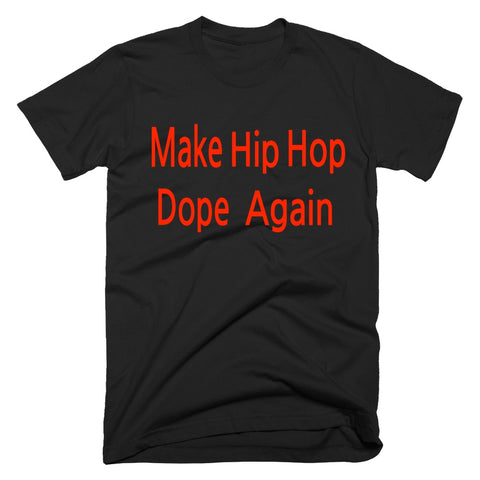 make hip hope dope again black tshirt