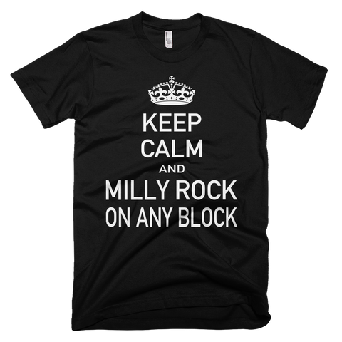 Keep Calm and Milly Rock on Any Block T-Shirt