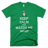 Green Keep Calm and Watch Me Whip T-Shirt