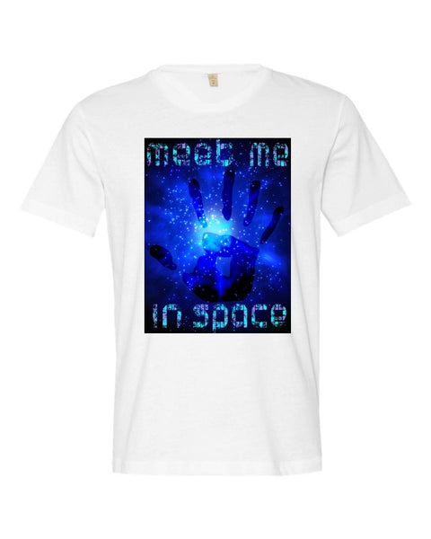 White Meet Me In Space T-Shirt