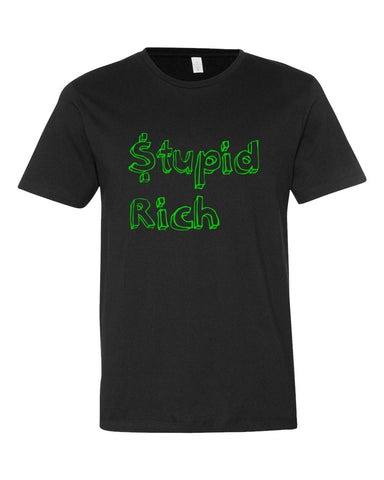 Tee - Stupid Rich T-Shirt