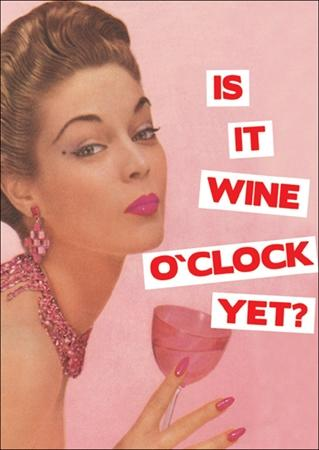 kiss me kwik greeting card 'is it wine o'clock yet?'